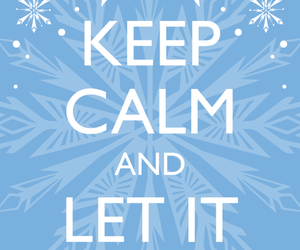 frozen, let it go, and keep calm image