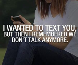 sad, anymore, and dont talk image
