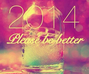 2014, better, and new year image