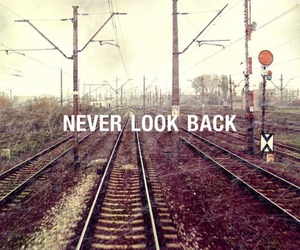 never, back, and never look back image