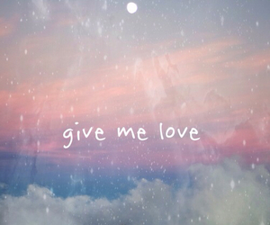 love, give me love, and quotes image