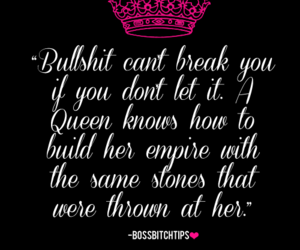 Queen, quotes, and bitch image
