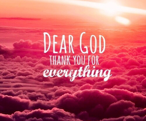 love god, thanks for everything, and god love you image