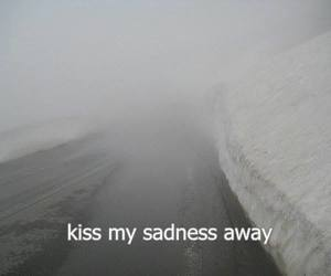 kiss, quote, and sadness image