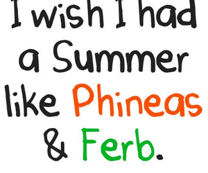 summer, text, and phineas and ferb image