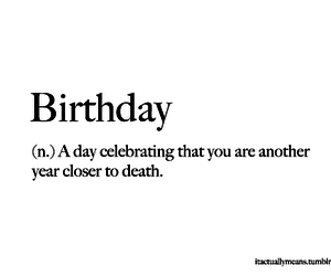birthday, quote, and death image