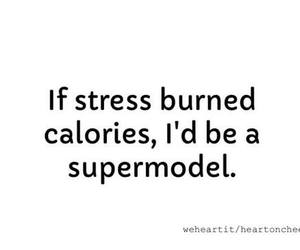 stress, quote, and supermodel image