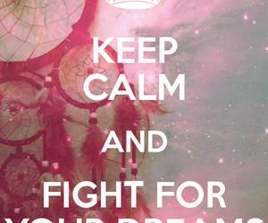 Dream, keep calm, and fight image