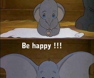 be, happy, and dumbo image
