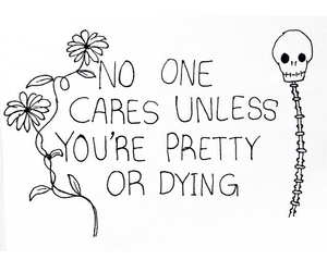 dying, fuck society, and nobody cares image