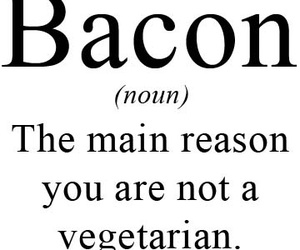 bacon, vegetarian, and funny image