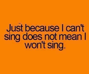 quote, sing, and funny image