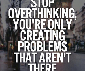 problems, quotes, and overthinking image