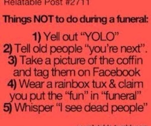 yolo, funeral, and funny image