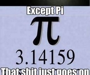 funny, pi, and forever image