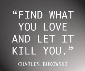 love, quote, and charles bukowski image