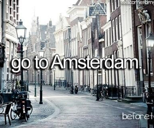 amsterdam, before i die, and travel image