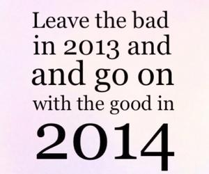 2014, good, and 2013 image