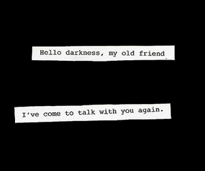 Darkness, quote, and friends image