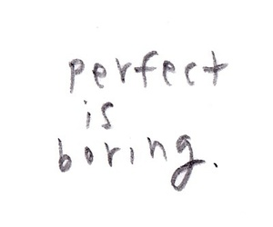 perfect, boring, and quotes image