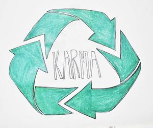 karma, motto, and recycle image