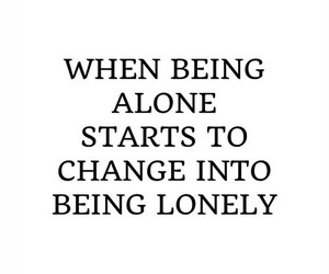alone and lonely image