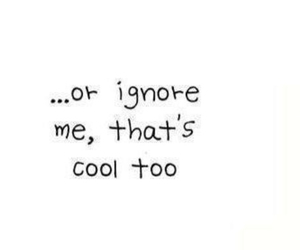 ignore, cool, and quotes image