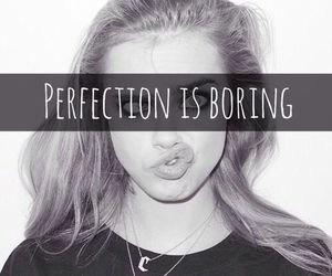 perfection, boring, and quote image