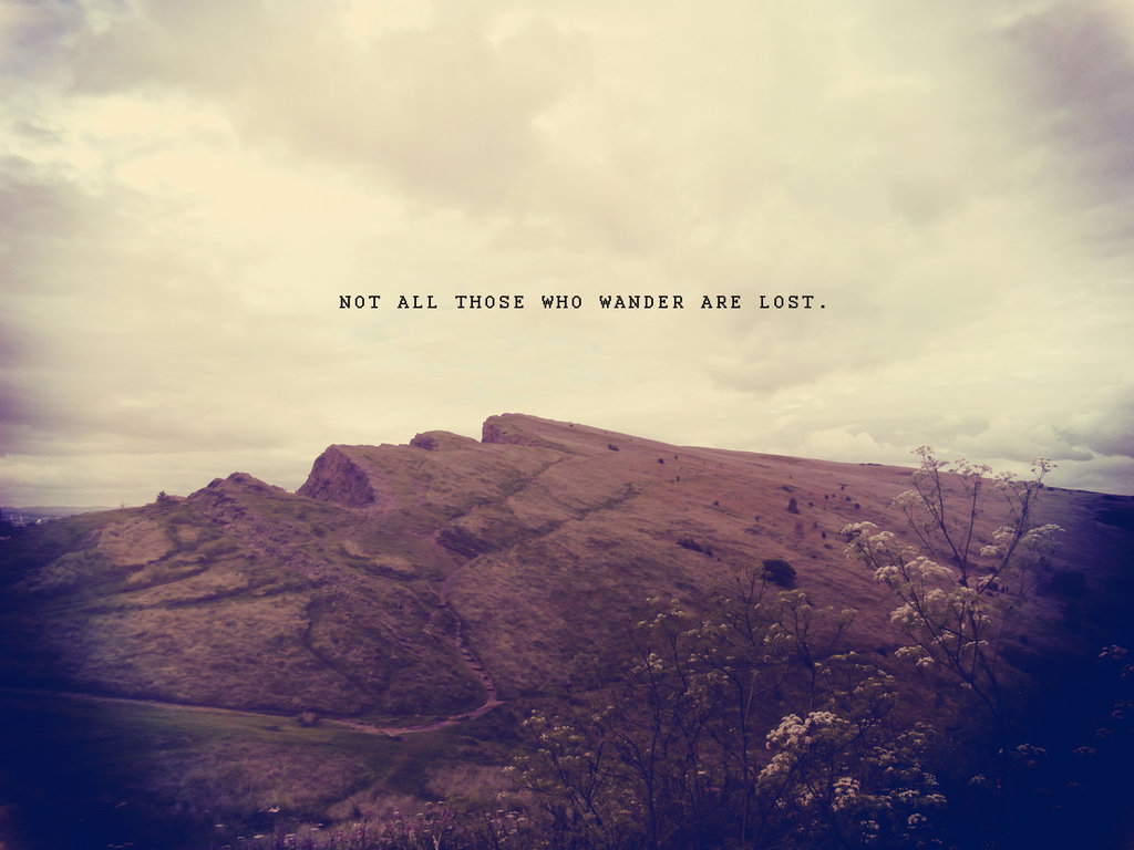 Not All Those Who Wander Are Lost Google Keresés