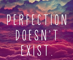 perfection, quote, and exist image