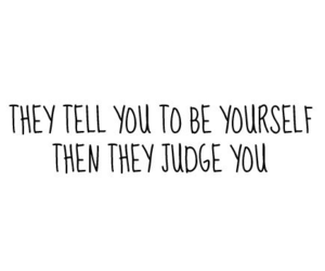 quotes, judge, and yourself image