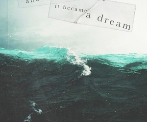 Dream, quote, and ocean image