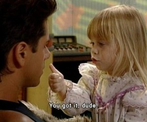 full house, quote, and dude image