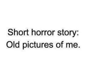 horror, me, and picture image