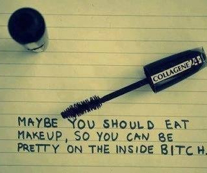 bitch, makeup, and pretty image