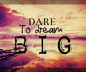 dare, Dream, and big image