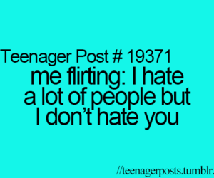 teenager post, flirting, and hate image
