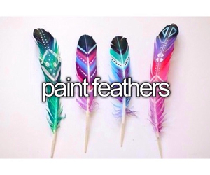 feathers, paint, and bucketlist image