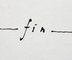 fin, the end, and black and white image