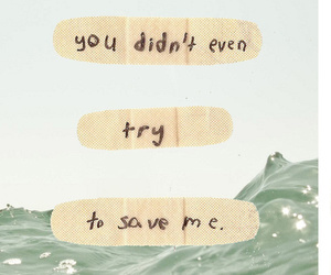 quotes, sad, and Save Me image