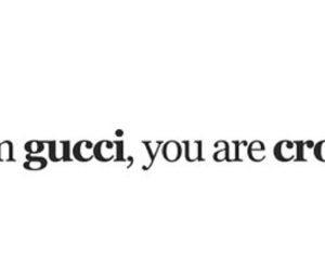 gucci, crocs, and quote image