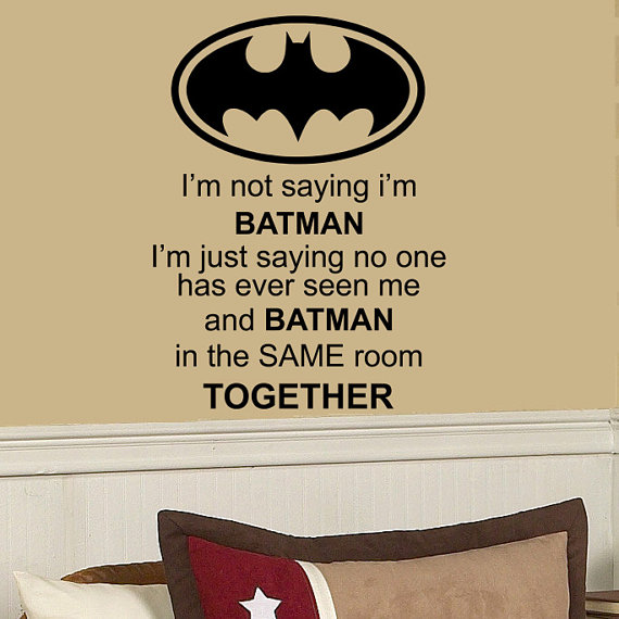 I\'m NOT saying IM BATMAN 37h x 27w funny vinyl wall by kisvinyl