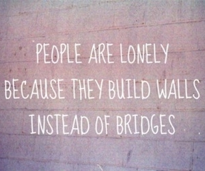 bridges, quote, and Relationship image