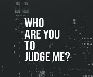 judge, quote, and me image