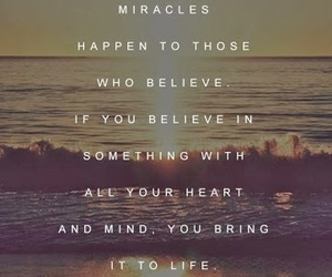 quote, miracles, and believe image