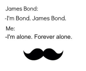 alone, forever, and James Bond image