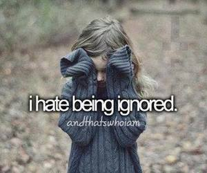 ignored, quote, and hate image