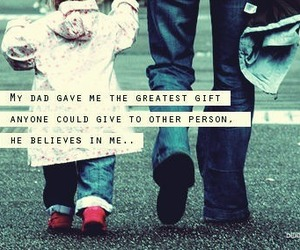 dad, quote, and believe image