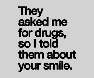 love, smile, and drugs image