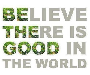 quote, good, and believe image
